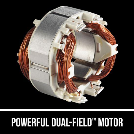 Powerful Dual-Field™ Motor
