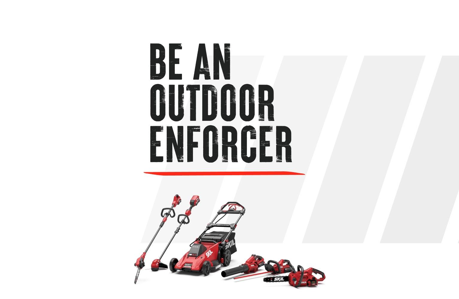 Be an Outdoor Enforcer